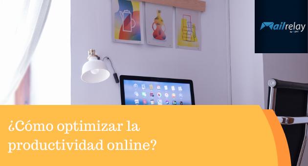 ¿Cómo optimizar la productividad online?