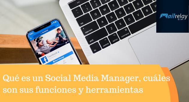 Qué es un Social Media Manager, cuáles son sus funciones y herramientas