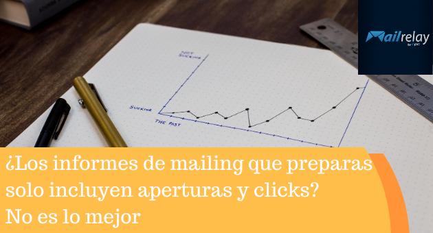 ¿Los informes de mailing que preparas solo incluyen aperturas y clicks? No es lo mejor