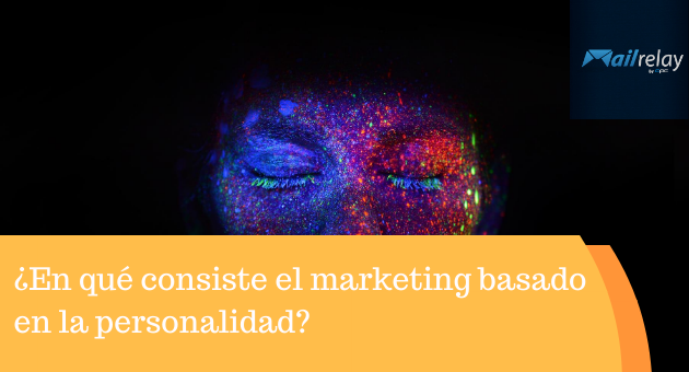 ¿En qué consiste el marketing basado en la personalidad?