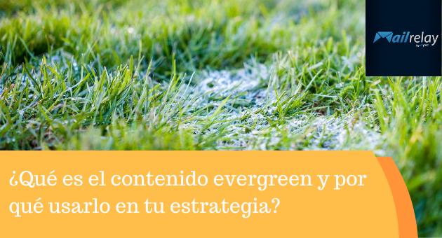 ¿Qué es el contenido evergreen y por qué usarlo en tu estrategia?