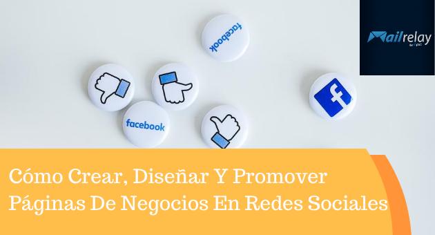 Cómo Crear, Diseñar Y Promover Páginas De Negocios En Redes Sociales