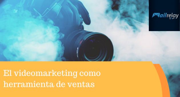 El videomarketing como herramienta de ventas