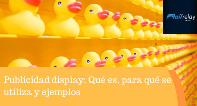 Publicidad display: Qué es, para qué se utiliza y ejemplos