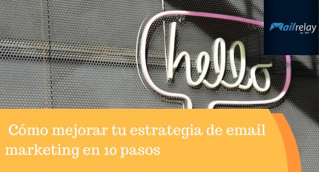 Cómo mejorar tu estrategia de email marketing en 10 pasos