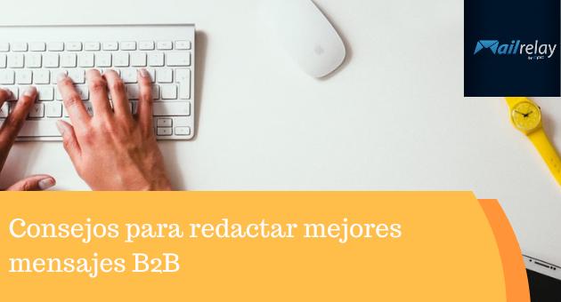 Consejos para redactar mejores mensajes B2B