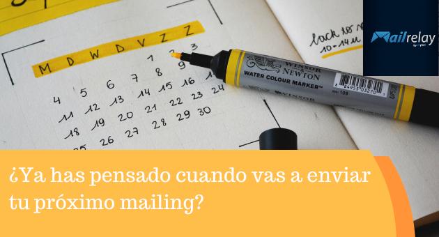 ¿Ya has pensado cuando vas a enviar tu próximo mailing?