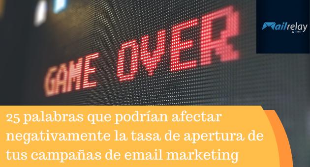 25 palabras que podrían afectar negativamente la tasa de apertura de tus campañas de email marketing