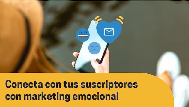 Cómo conectar con tus suscriptores con email marketing emocional