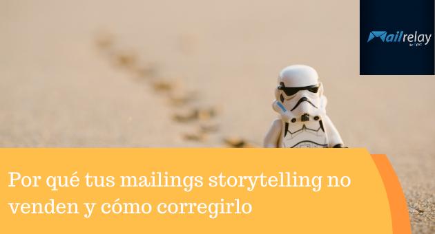 Por qué tus mailings storytelling no venden y cómo corregirlo