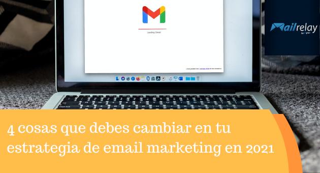 4 cosas que debes cambiar en tu estrategia de email marketing en 2021