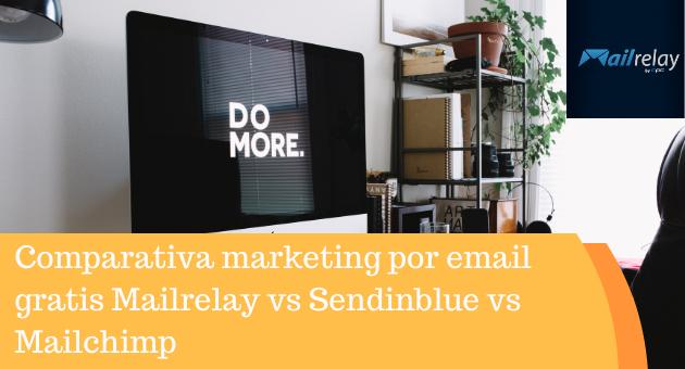 Comparativa marketing por email gratis Mailrelay vs Sendinblue vs Mailchimp