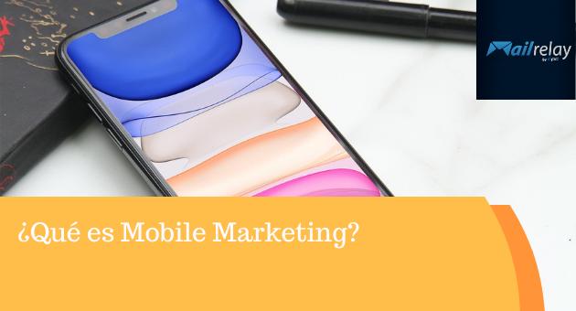 ¿Qué es Mobile Marketing?