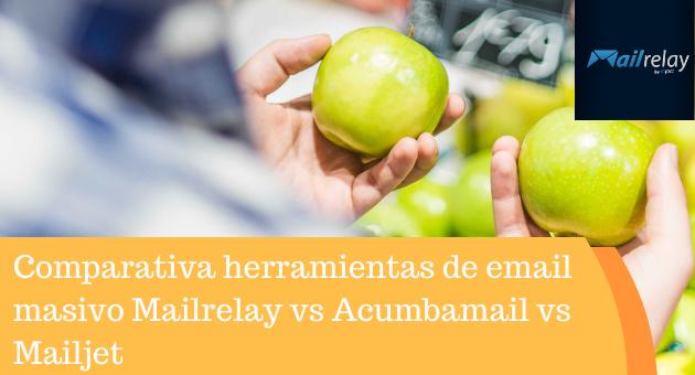 Comparativa herramientas de email masivo Mailrelay vs Acumbamail vs Mailjet