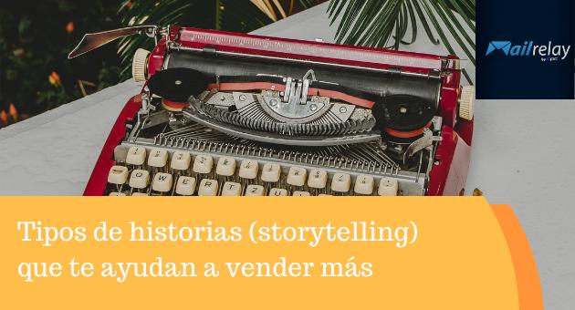Tipos de historias (storytelling) que te ayudan a vender más