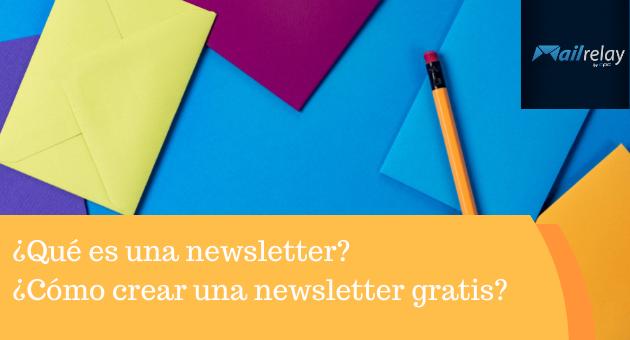¿Qué es una newsletter? ¿Cómo crear una newsletter gratis?
