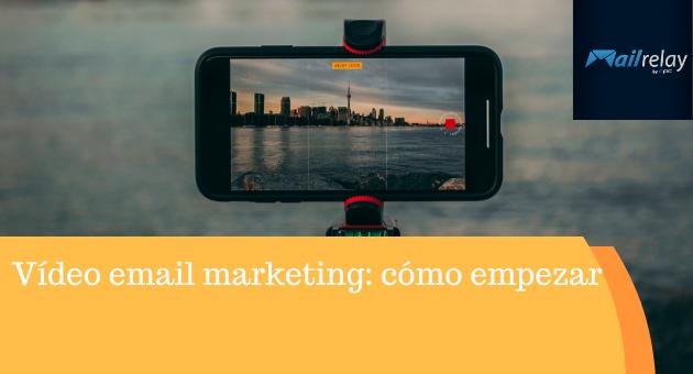 Vídeo email marketing: cómo empezar