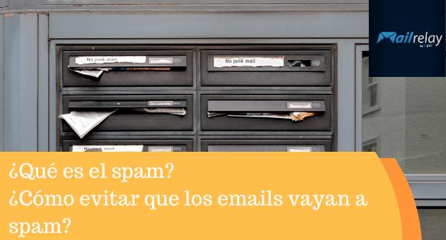 ¿Qué es el spam? ¿Cómo evitar que los emails vayan a spam?