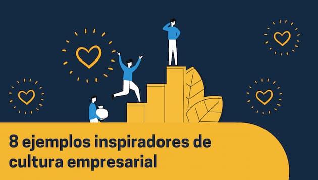 8 ejemplos inspiradores de cultura empresarial