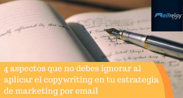 4 aspectos que no debes ignorar al aplicar el copywriting en tu estrategia de marketing por email