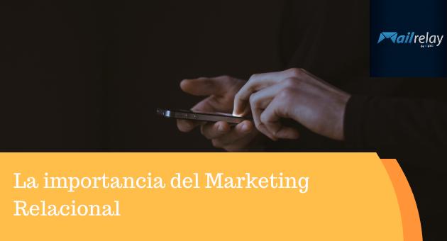 La importancia del Marketing Relacional